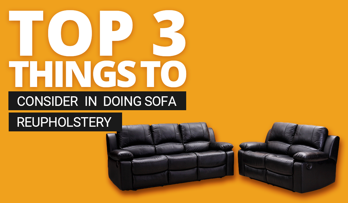 things to consider in sofa reupholstery